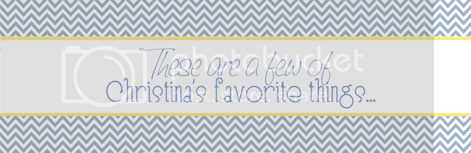 These are a few of Christina's favorite things...